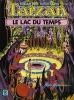 Tarzan : L'Île hors du temps - Le Lac du Temps.. ( Tarzan ) - Burroughs Edgar Rice - Manning Russ.