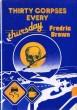 Fredric Brown in the Detective Pulps, tome 6 : Thirty Corpses Every Thursday. ( Tirage unique à 375 exemplaires, numérotés et signés par William ...