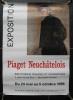Exposition. Piaget Neuchâtelois. Bibliothèque publique et universitaire. 3, place Numa-Droz - Neuchâtel (Suisse). Du 24 mai au 5 octobre 1996. Du ...