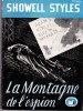 LA MONTAGNE DE L'ESPION   -- . SHOWELL STYLES