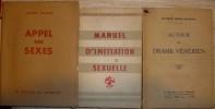 APPEL DES SEXES - AUTOUR DU DRAME VÉNÉRIEN - MANUEL D'INITIATION SEXUELLE - GUIDE RATIONNEL ET COMPLET POUR LA VIE AMOUREUSE     ---. MARTHE RICHARD - ...