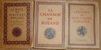 LA ROUE DES FORTUNES ROYALES OU LA GLOIRE D'ARTUS, EMPEREUR DE BRETAGNE  /  LA CHANSON DE ROLAND  /  LA LÉGENDE DE GUILLAUME D'ORANGE      ---. ALBERT ...