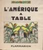 L'Amérique à table ou 200 recettes de cuisine américaine .. TOUZALIN LIDA M.
