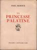 LA PRINCESSE PALATINE. REBOUX PAUL