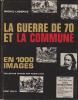 LA GUERRE DE 70 ET LA COMMUNE EN 1000 IMAGES. LHOSPICE MICHEL