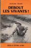 DEBOUT LES VIVANTS !. REDIER ANTOINE