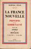 LA FRANCE NOUVELLE. PRINCIPES DE LA COMUNAUTE suivis des appels et messages 17 juin 1940-17 juin 1941. PETAIN MARECHAL