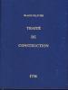 TRAITE DE CONSTRUCTION par Blaise OLLIVIER constructeur des vaisseaux du roi 1736 et LE FLEURON vaisseau de troisième rang de 64 canons construit à ...