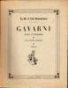 GAVARNI PEINTRE ET LITHOGRAPHE. 2 VOLUMES 1804-1847 et 1847-1866 . LEMOISNE PIERRE-ANDRE