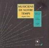 Musiciens de notre temps depuis 1945.. FOUSNAQUER Jacques-Emmanuel / GLAYMAN Claude / LEBLE Christian