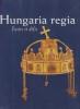HUNGARIA REGIA (1000-1800). Fastes et défis (Exposition Palais des Beaux-Arts de Bruxelles - 9 octobre 1999/9 janvier 2000).. Fondation Europalia ...