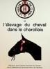Le Haras de Cluny et l'élevage du cheval dans le Charollais.. Jeune Chambre Économique du Charolais / Service des Haras et de l'Équitation