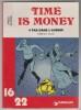 TIME IS MONEY : 4 pas dans l'avenir (3e récit) / Tome 2, 1e partie.. FRED (texte) / ALEXIS (dessin)