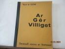 Iz, ar Gêr Villiget YEUN AR GOW . YEUN AR GOW ( Dr Jean-Marie LE GOFF) - 1897-1966, Conteur, écrivain, traducteur et poète.
