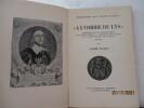 """Monarchie - """"A l'ombre du lys"""" - Correspondance diplomatique échangée entre la Couronne de France et la République de Colmar - 1634-1646. WALTZ, André"""