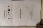 Histoire physique, civile et morale de Paris, septième édition augmentée de notes nouvelles et d'un appendice contenant des détails descriptifs et ...