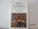 Merlin le Prophète ou le livre du Graal . BAUMGARTNER, Emmanuèle (Récit traduit & présenté par) - Préface de Paul ZUMTHOR - Postface d' Emmanuèle ...