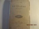 Le Charme, Poème chevaleresque du Vicomte H. de Lorgeril . Vicomte H. de Lorgeril - Hippolyte-Louis de Lorgeril (1811-1888), Poète, directeur de ...