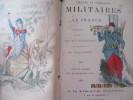 Chants et Chansons Militaires de France réunies par le major H. de Sarrepont et illustrées par Louis Morin -  Avec la musique des principaux airs   . ...
