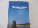 Plouguerneau - Plouguern - Histoire et Géographie - Culture et Traditions . Alain Margueritte(Présentation de) - Goulc'han Kervella (introduction de)
