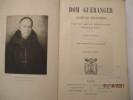 Dom Guéranger, abbé de Solesmes, par Un moine bénédictin de la Congrégation de France . Dom Paul Delatte (1848-1937)