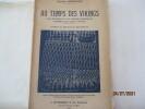 Au temps des vikings - Les Navires et la Marine nordique d'après les vieux textes d' André Manguin . André Manguin - Préface du Marquis de ...