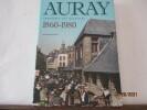 Auray - Chronique des quartiers - 1860 - 1980 par Jacques Guillet . Jacques Guillet