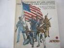 Le costume et les armes des soldats des Soldats des Etats-Unis - Les guerres d'Indépendance, de Sécession, du Mexique - L'épopée du far-West - T. I) ...