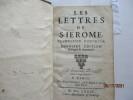 Les lettres de S. Jerome - Traduction nouvelle - dernière édition corrigée & augmentée,par  M. P. A. E. P. . Jérôme de Stridon, Saint Jérôme, 345?-420 ...