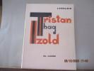 TRISTAN HAG IZOLD - TRISTAN ET YSEULT de Xavier de LANGLAIS  AL LIAMM - 1972 - In-4,(18 x 23,5 cm) - Broché - Illustrations de X. de LANGLAIS - Cachet ...