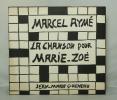 La chanson pour Marie-Zoé -. AYME (Marcel)