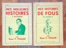 Mes meilleures histoires à raconter / Mes histoire de fous (à raconter). . Poulin René P.: