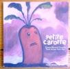 Petite carotte. . Ciccolini Bernard , Jean-Marc Paty: