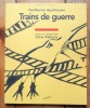 Trains de guerre. Version dessinée par Chris Pellerin. . Apollinaire Guillaume: