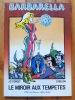 Barbarella - Le Miroir aux tempêtes. . Forest Jean-Claude, Daniel Billon:
