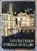 Les plus beaux châteaux de la Loire. . Levron / Fred Meyer: