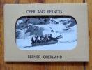 Oberland Bernois - Berner Oberland. .