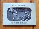 Au fil du Rhône - Der Rohne entlang (XVII). .