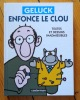 Geluck enfonce le clou. Textes et dessins inadmissibles. . Geluck Philippe: