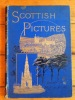 Scottish pictures. Drawn with pen and pencil. Illustrated by eminent artists.. Green Samuel G. :