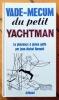 Vade-mecum du petit yachtman. La plaisance à pleine gaffe. . Barrault Jean-Michel, Piem (ill.):