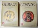 Histoire du déclin et la chute de l'empire romain. I: Rome (de 96 à 582) - II: Bysance (de 455 à 1500). . Gibbon: