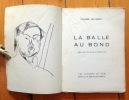 La balle au bond. Edition ornée d'un portrait par Modigliani. . Reverdy Pierre: