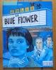 The blue flower. . Dirat Françoise: