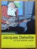 Jacques Delwitte, Little White Jack. . Radiguès Max de:
