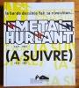 Métal Hurlant (A suivre) 1975-1997. La bande dessinée fait sa révolution... . Collectif  - Jean-Baptiste Barbier, Michel-Edouard Leclerc, Jean-Pierre ...