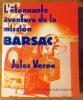 L'étonnante aventure de la mission Barsac. . Verne Jules: