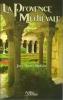 La Provence médiévale. Marty-Dufaut Josy