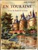 En Touraine et sur les bords de la Loire (Châteaux et paysages).. Debraye, Henri