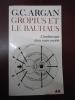Gropius et le Bauhaus.   L'architecture dans notre société. G. C. Argan